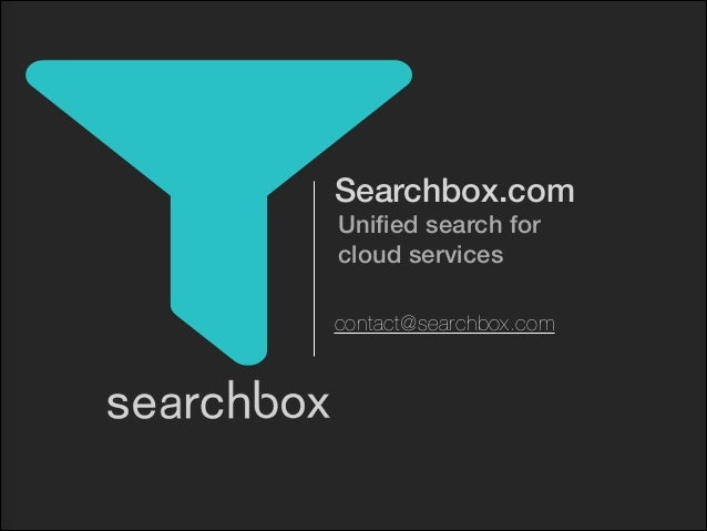 Searchbox.com Unified search for cloud services  contact@searchbox.com