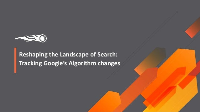 Reshaping the Landscape of Search: Tracking Google's Algorithm changes