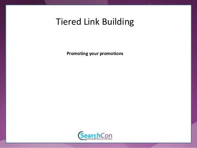 Promoting your promotions Tiered Link Building