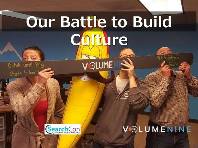 Our Battle to Build Culture