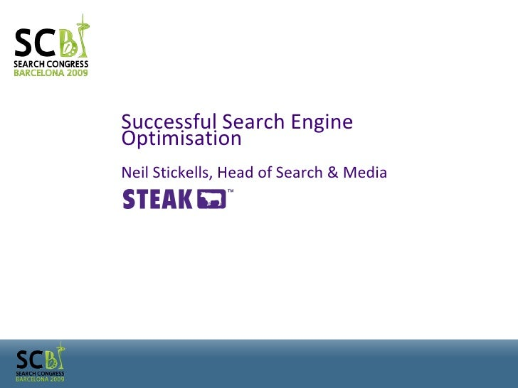 Successful Search Engine Optimisation Neil Stickells, Head of Search & Media