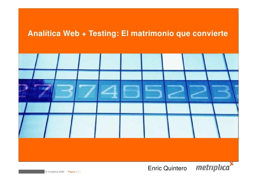 Optimización Web   Analítica Web + Testing: El matrimonio que convierte         © multiplica 2009 - Página | 1 |          ...
