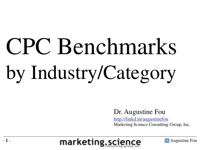 CPC Benchmarks by Industry/Category             Dr. Augustine Fou             http://linkd.in/augustinefou             Mar...
