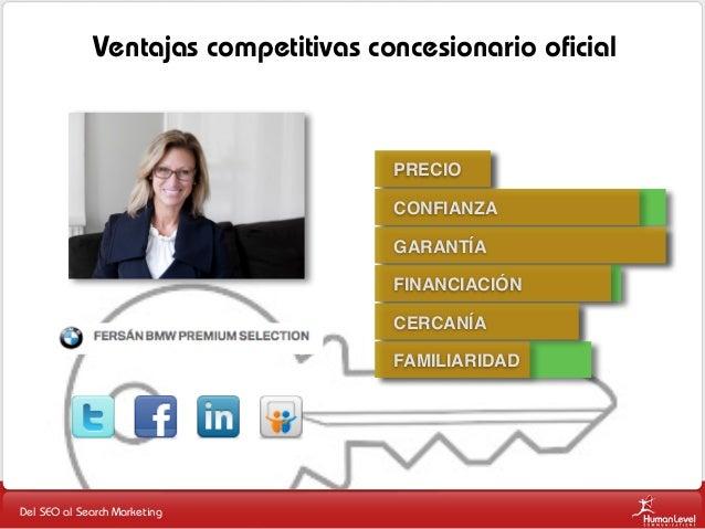 Ventajas competitivas concesionario oficial  PRECIO CONFIANZA GARANTÍA FINANCIACIÓN CERCANÍA FAMILIARIDAD  Del SEO al Searc...