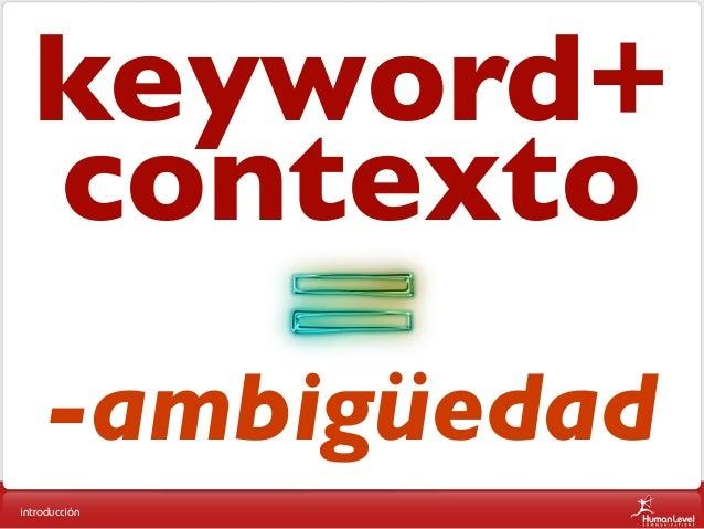 keyword+ contexto -ambigüedad introducción