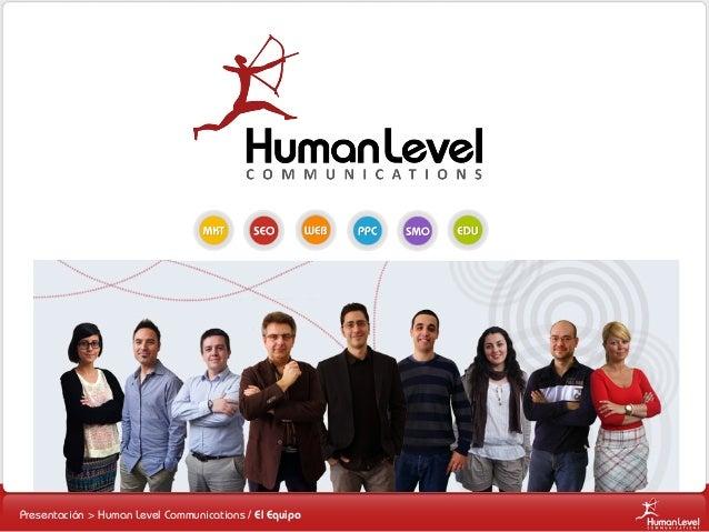 Presentación > Human Level Communications / El Equipo