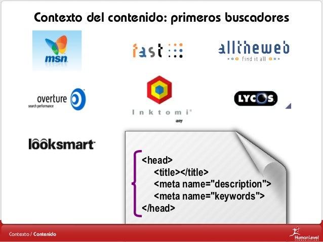 """Contexto del contenido: primeros buscadores  <head> <title></title> <meta name=""""description""""> <meta name=""""keywords""""> </hea..."""