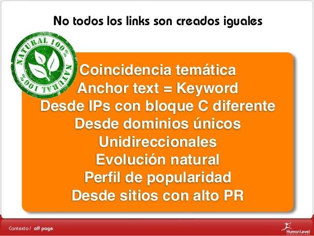 No todos los links son creados iguales  Coincidencia temática Anchor text = Keyword Desde IPs con bloque C diferente Desde...