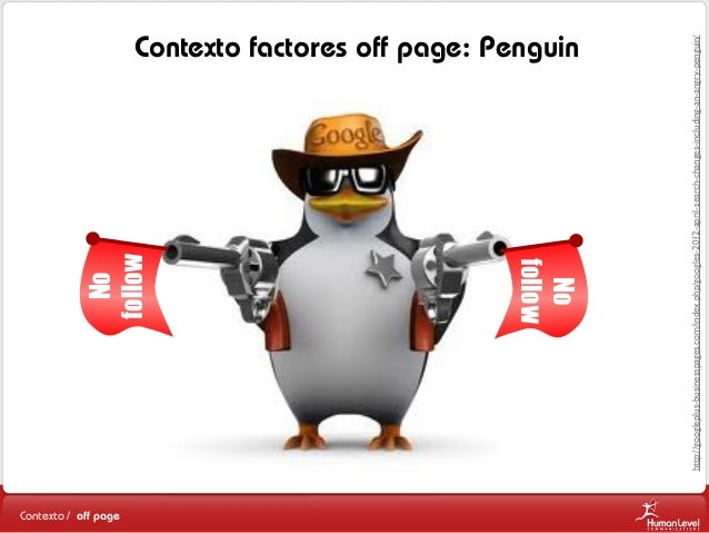 Contexto / off page http://googleplus-businesspages.com/index.php/googles-2012-april-search-changes-including-an-angry-pen...