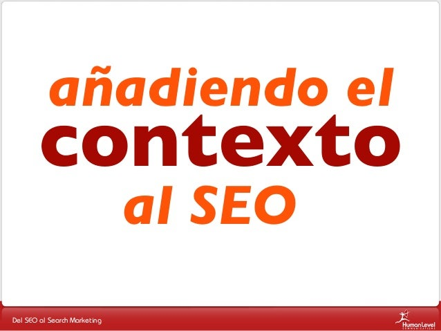 añadiendo el  contexto al SEO  Del SEO al Search Marketing