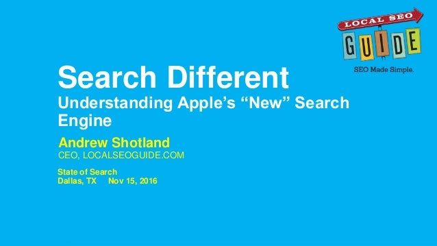 """Andrew Shotland CEO, LOCALSEOGUIDE.COM Search Different Understanding Apple's """"New"""" Search Engine State of Search Dallas, ..."""