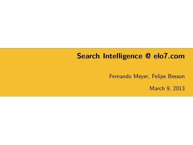 Search Intelligence @ elo7.com Fernando Meyer, Felipe Besson March 9, 2013