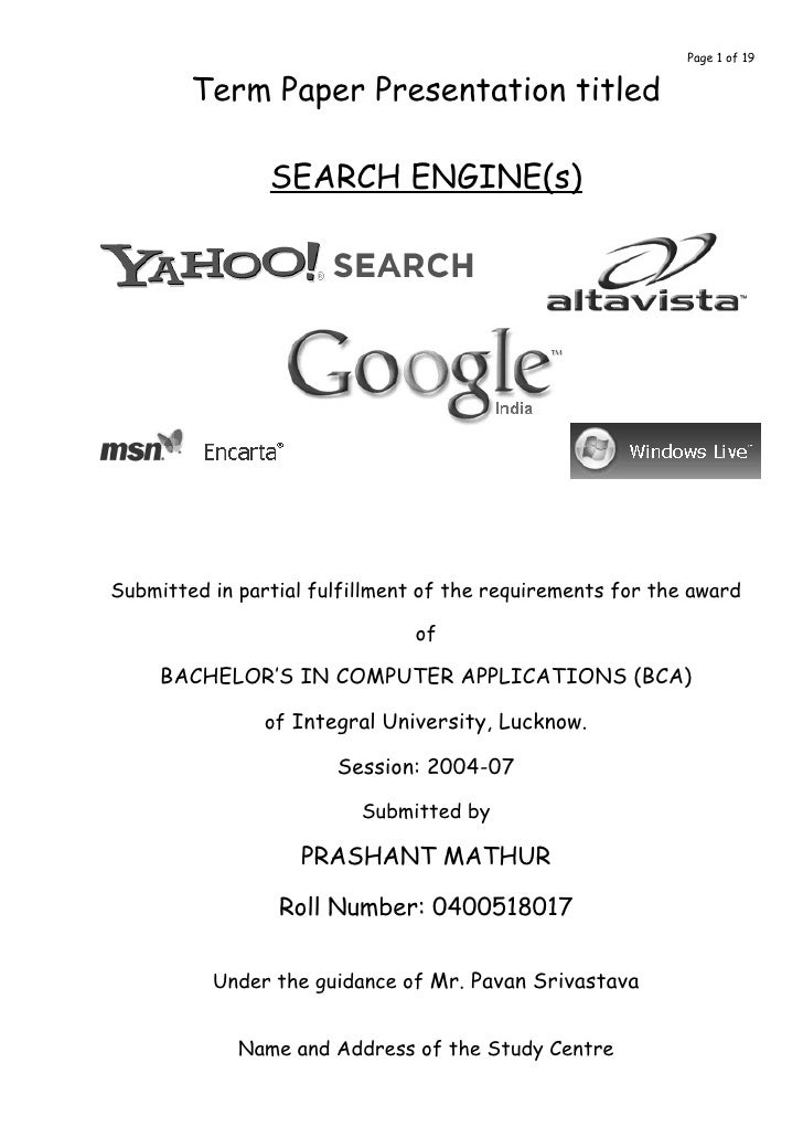 Page 1 of 19           Term Paper Presentation titled                  SEARCH ENGINE(s)     Submitted in partial fulfillme...