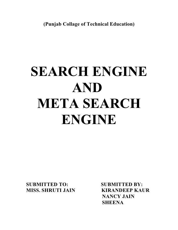(Punjab Collage of Technical Education) SEARCH ENGINE     AND  META SEARCH    ENGINESUBMITTED TO:                SUBMITTED...