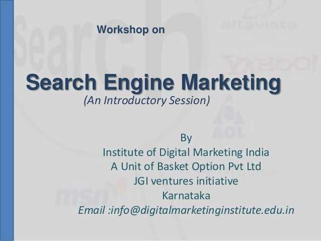 Search Engine Marketing By Institute of Digital Marketing India A Unit of Basket Option Pvt Ltd JGI ventures initiative Ka...