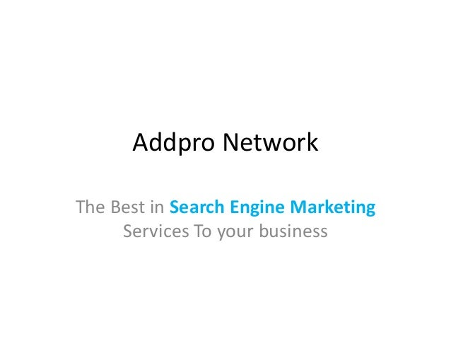 Addpro Network The Best in Search Engine Marketing Services To your business