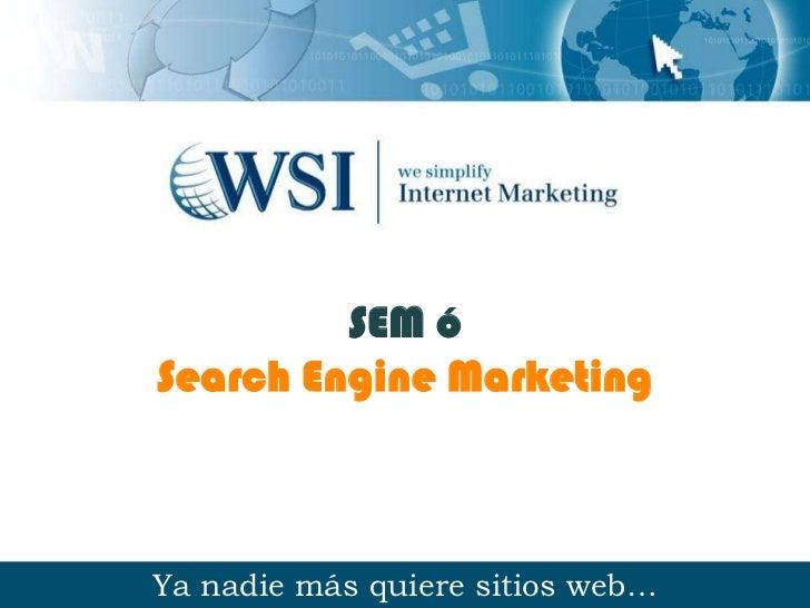 SEM óSearch Engine MarketingYa nadie más quiere sitios web…