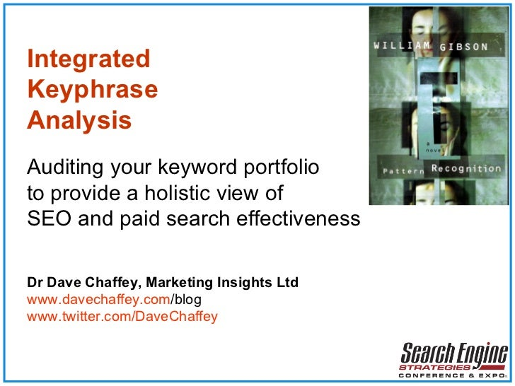 Integrated   Keyphrase   Analysis Auditing your keyword portfolio to provide a holistic view of  SEO and paid search effec...