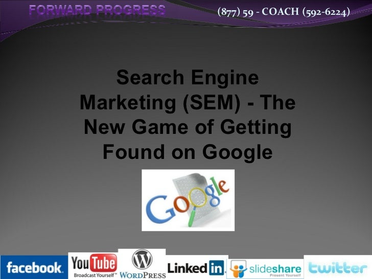 (877) 59 - COACH (592-6224)   Search EngineMarketing (SEM) - TheNew Game of Getting  Found on Google