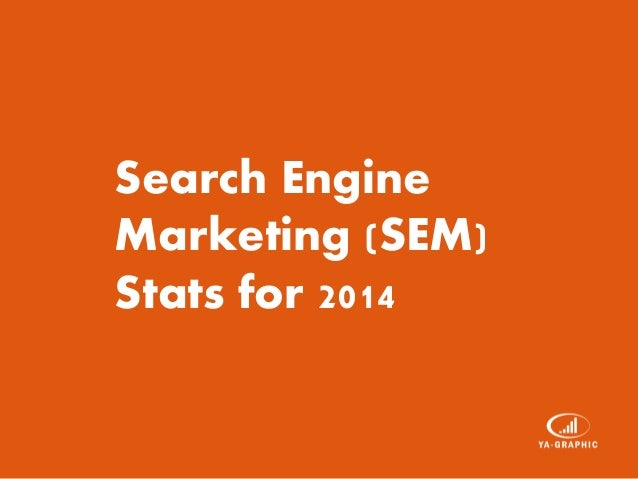 Search Engine Marketing (SEM) Stats for 2014