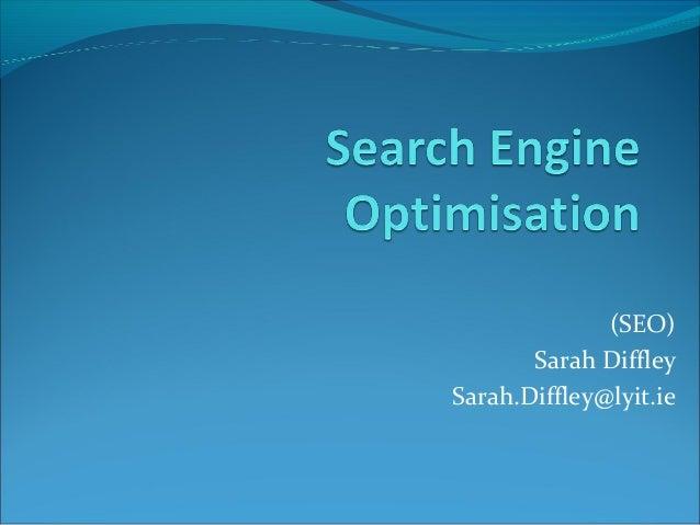(SEO) Sarah Diffley Sarah.Diffley@lyit.ie