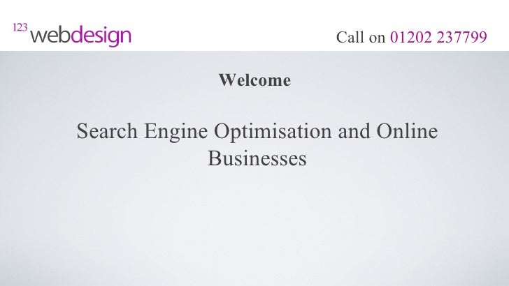 Call on 01202 237799              WelcomeSearch Engine Optimisation and Online             Businesses