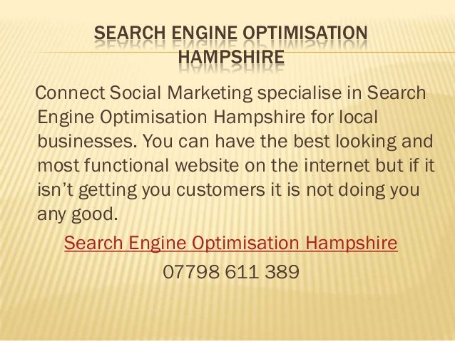 SEARCH ENGINE OPTIMISATION               HAMPSHIREConnect Social Marketing specialise in SearchEngine Optimisation Hampshi...