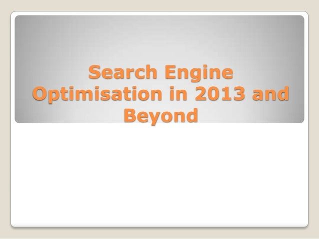 Search Engine Optimisation in 2013 and Beyond