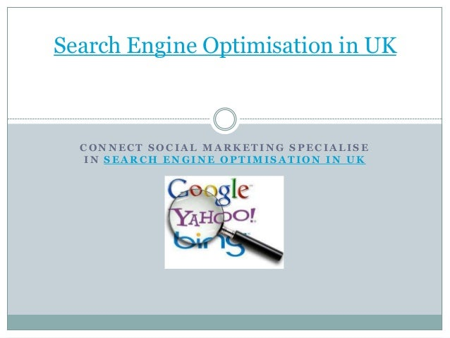 Search Engine Optimisation in UK  CONNECT SOCIAL MARKETING SPECIALISE  IN SEARCH ENGINE OPTIMISATION IN UK