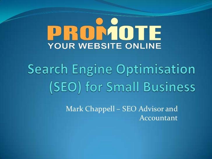 Mark Chappell – SEO Advisor and                    Accountant