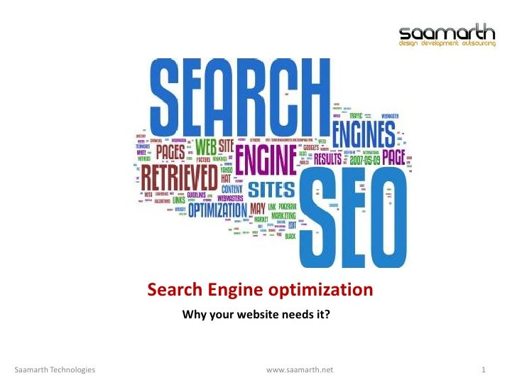 Search Engine optimization<br />Why your website needs it?<br />1<br />Saamarth Technologies                              ...