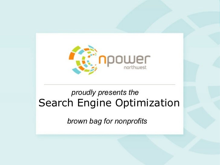 Search Engine Optimization brown bag for nonprofits proudly presents the