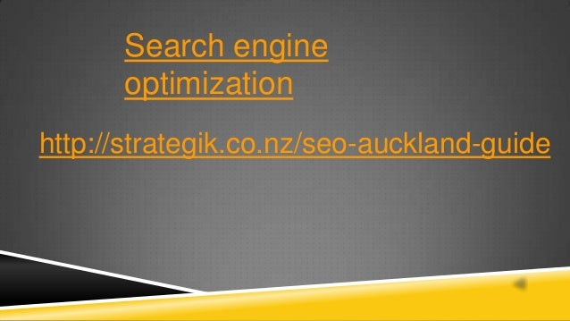 Search engineoptimizationhttp://strategik.co.nz/seo-auckland-guide