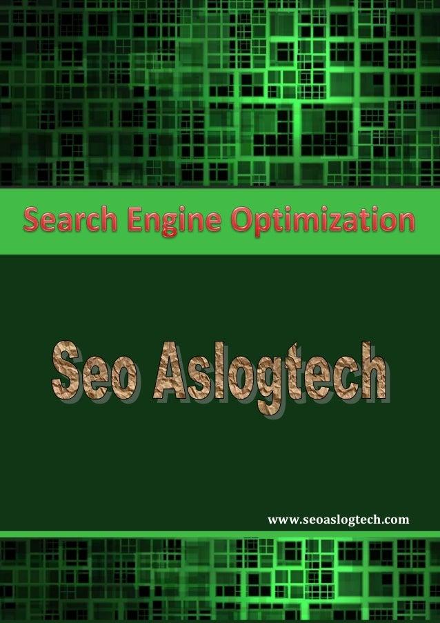 1 Search Engine Optimization www.seoaslogtech.com www.seoaslogtech.com