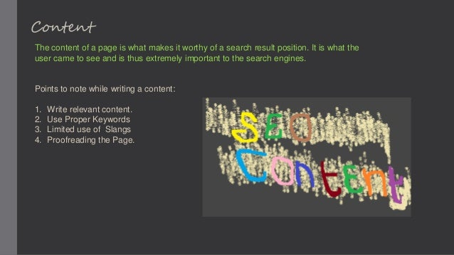 Content The content of a page is what makes it worthy of a search result position. It is what the user came to see and is ...