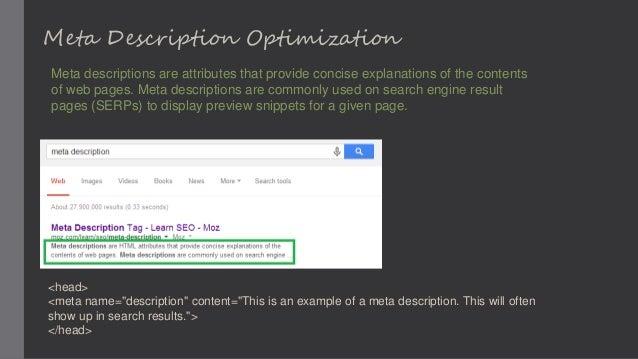 Meta Description Optimization Meta descriptions are attributes that provide concise explanations of the contents of web pa...