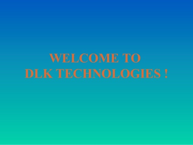WELCOME TO DLK TECHNOLOGIES !