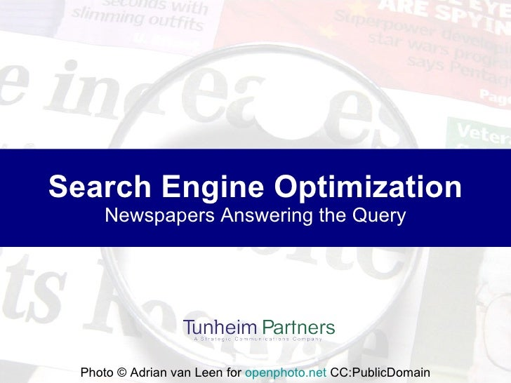 Search Engine Optimization Newspapers Answering the Query Photo © Adrian van Leen for  openphoto.net  CC:PublicDomain