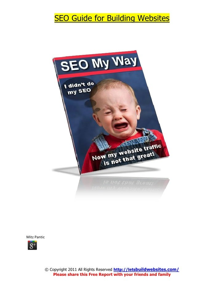 SEO Guide for Building WebsitesMitz Pantic              © Copyright 2011 All Rights Reserved http://letsbuildwebsites.com/...