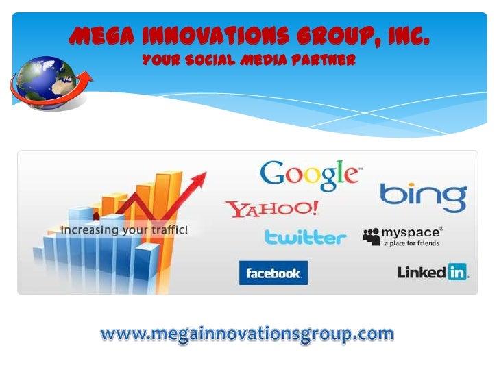 Mega Innovations Group, Inc.     Your Social Media Partner