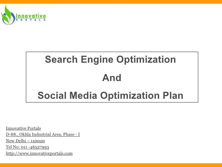 Search Engine Optimization  And Social Media Optimization Plan  Innovative Portals D-88., Okhla Industrial Area, Phase - I...