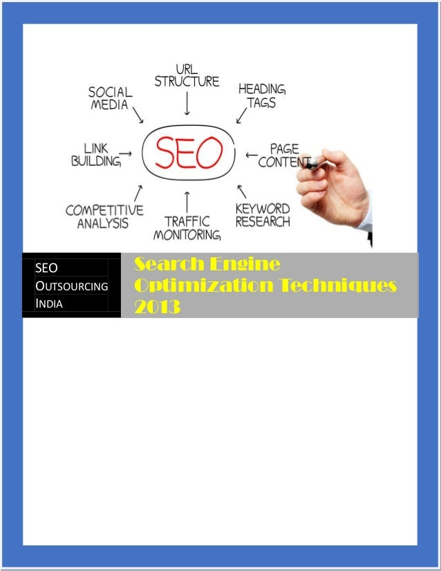 SEO OUTSOURCING INDIA Search Engine Optimization Techniques 2013