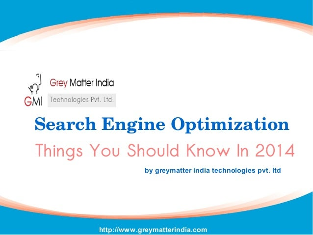 Things You Should Know In 2014 SearchEngineOptimization by greymatter india technologies pvt. ltd http://greymatterindia...