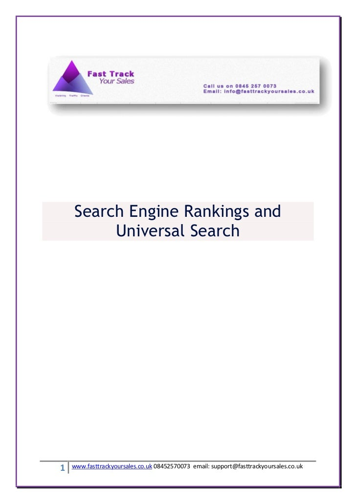 Search Engine Rankings and         Universal Search1   www.fasttrackyoursales.co.uk 08452570073 email: support@fasttrackyo...