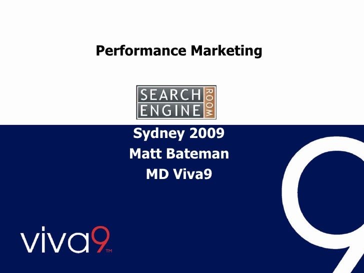 Performance Marketing Sydney 2009 Matt Bateman MD Viva9
