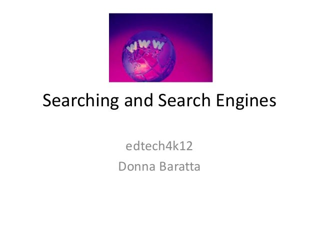 Searching and Search Engines edtech4k12 Donna Baratta