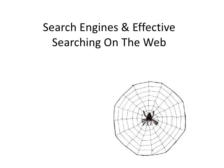 Search Engines & Effective Searching On The Web<br />