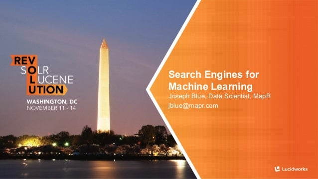 Search Engines for Machine Learning: Presented by Joe Blue, MapR Slide 2