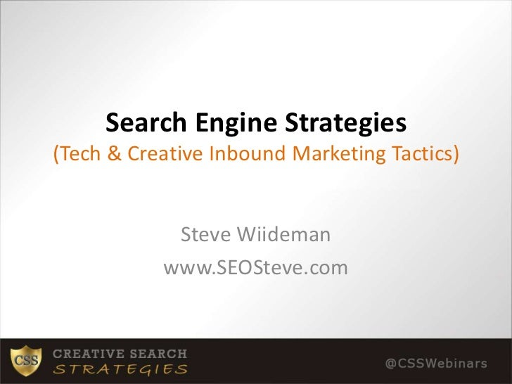 Search Engine Strategies(Tech & Creative Inbound Marketing Tactics)<br />Steve Wiideman<br />www.SEOSteve.com<br />