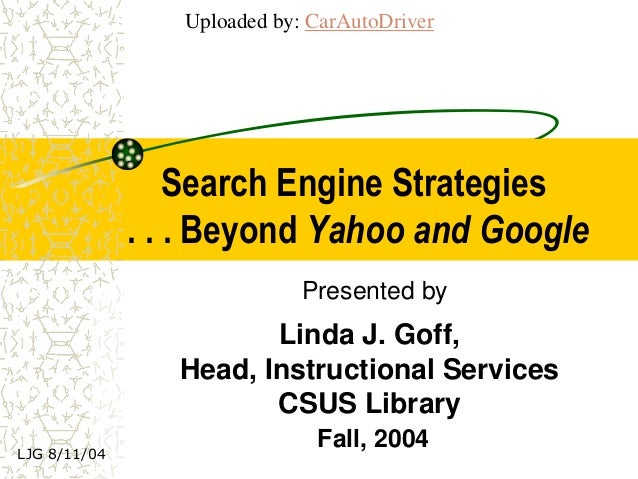 Uploaded by: CarAutoDriver                  Search Engine Strategies              . . . Beyond Yahoo and Google           ...